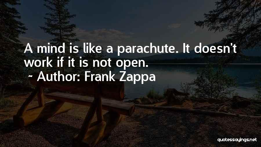 Mindedness Quotes By Frank Zappa