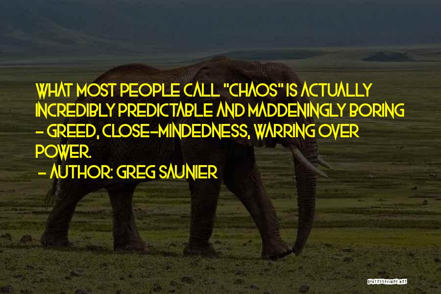 Mindedness Quotes By Greg Saunier