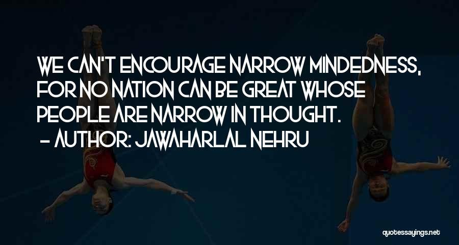 Mindedness Quotes By Jawaharlal Nehru
