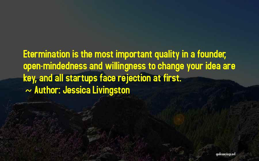 Mindedness Quotes By Jessica Livingston