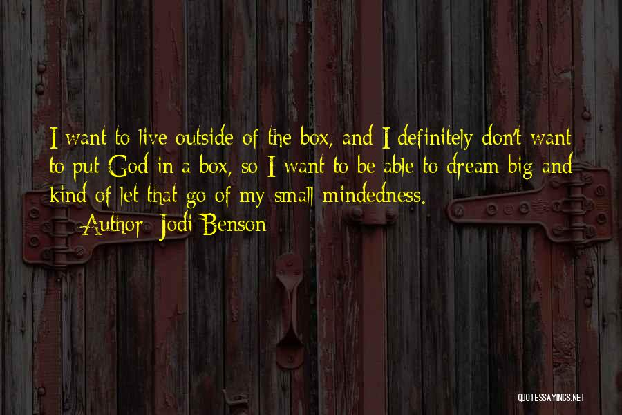 Mindedness Quotes By Jodi Benson
