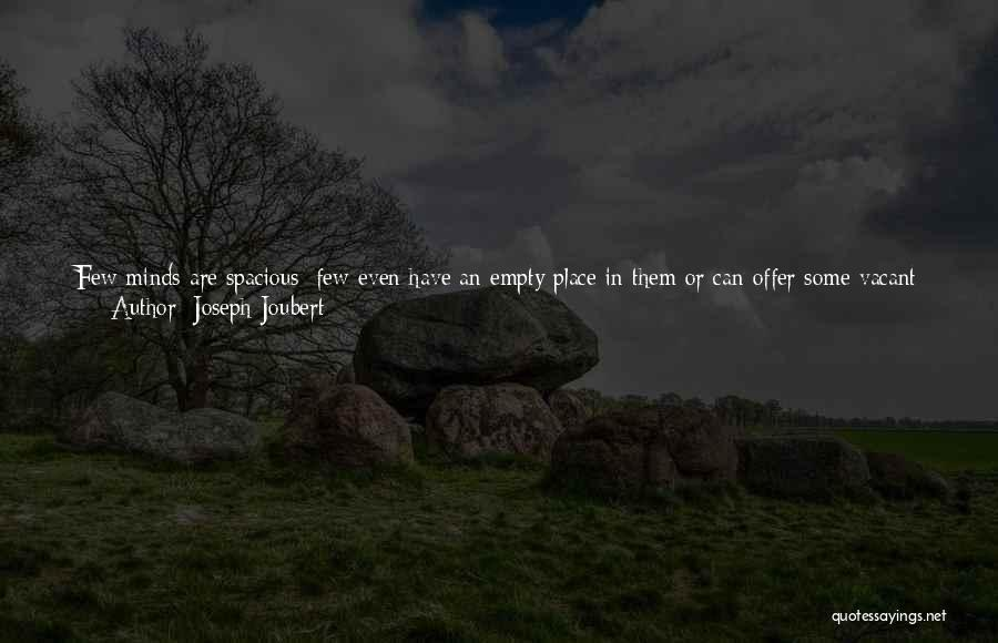 Mindedness Quotes By Joseph Joubert