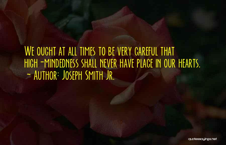 Mindedness Quotes By Joseph Smith Jr.