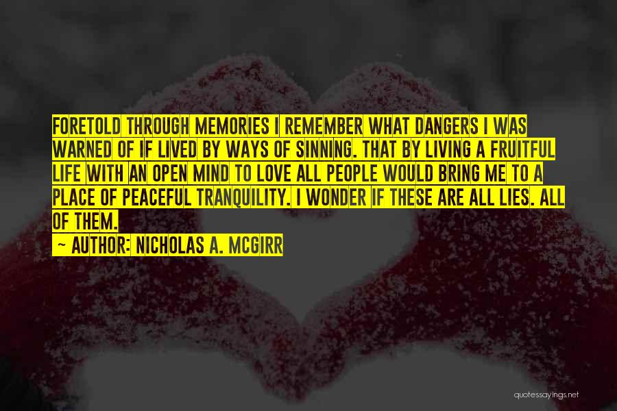 Mindedness Quotes By Nicholas A. McGirr