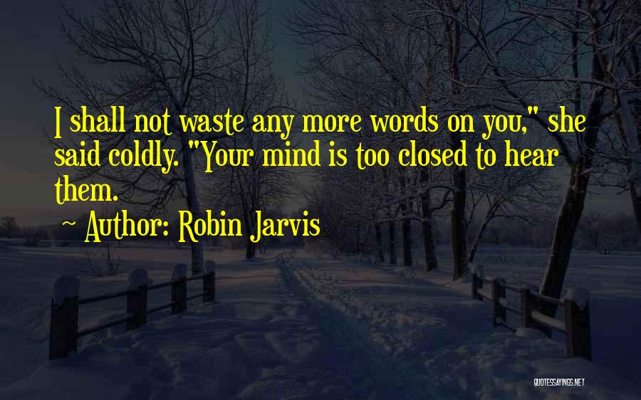 Mindedness Quotes By Robin Jarvis