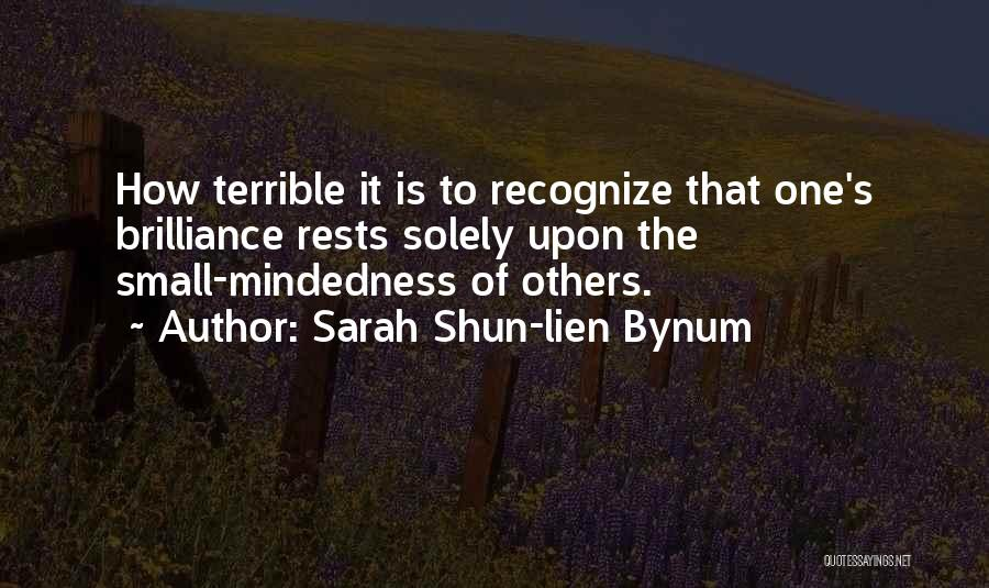 Mindedness Quotes By Sarah Shun-lien Bynum