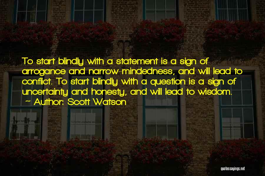 Mindedness Quotes By Scott Watson