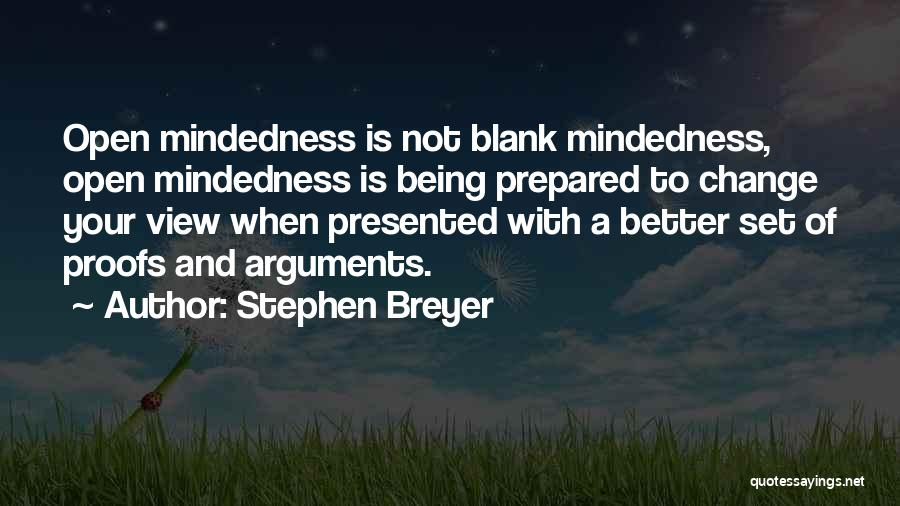 Mindedness Quotes By Stephen Breyer
