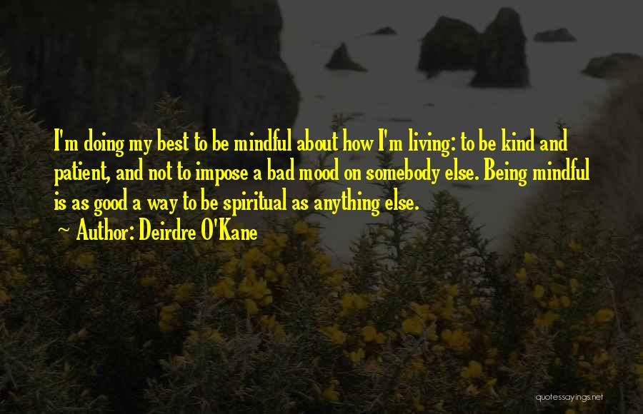 Mindful Living Quotes By Deirdre O'Kane