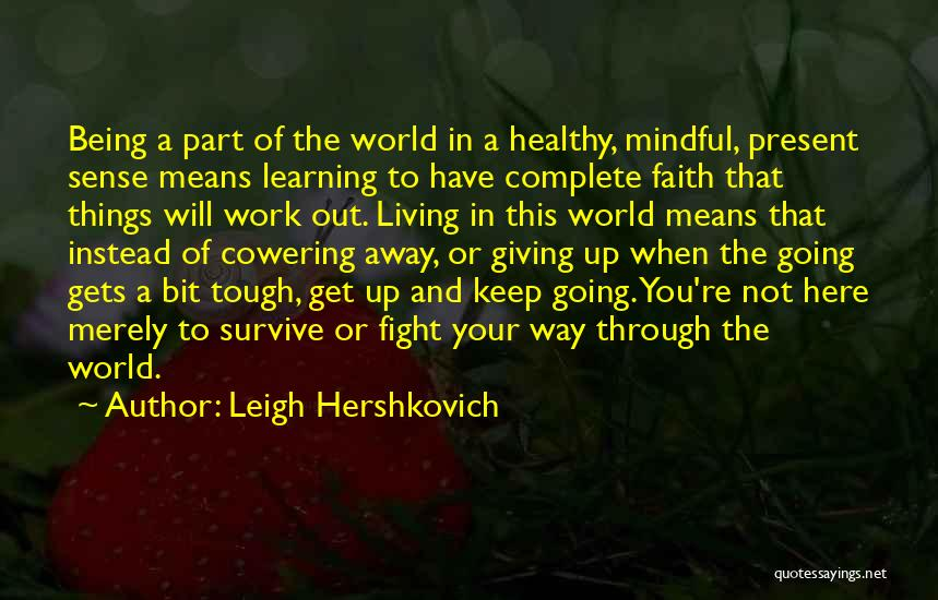 Mindful Living Quotes By Leigh Hershkovich