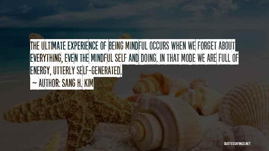 Mindful Living Quotes By Sang H. Kim