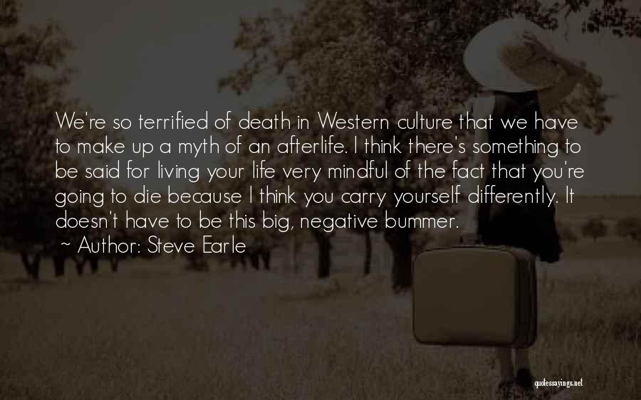 Mindful Living Quotes By Steve Earle
