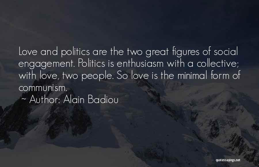 Minimal Love Quotes By Alain Badiou