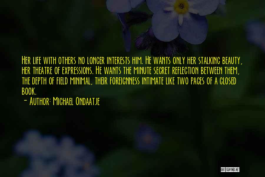 Minimal Love Quotes By Michael Ondaatje
