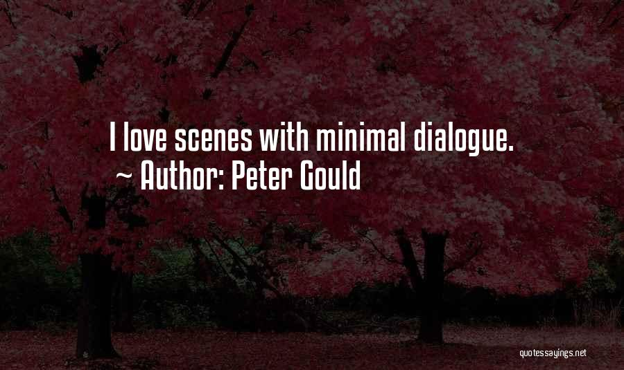 Minimal Love Quotes By Peter Gould