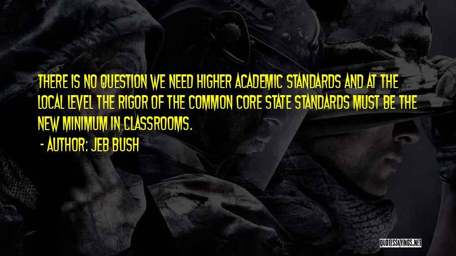 Minimum Core Quotes By Jeb Bush