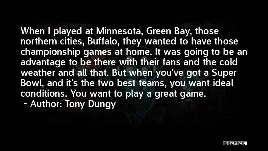 Minnesota Weather Quotes By Tony Dungy