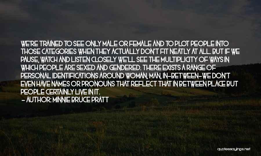 Minnie Bruce Pratt Quotes 453061