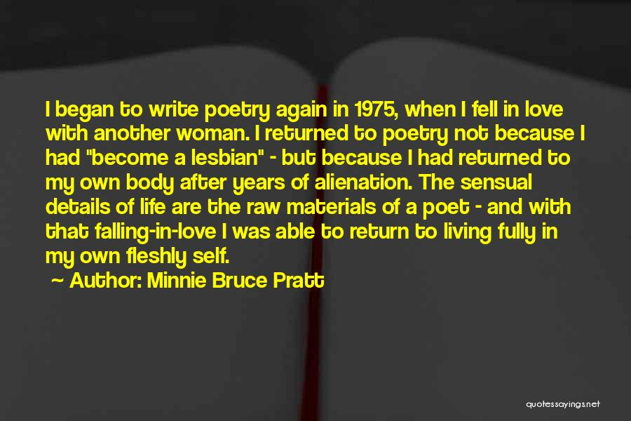 Minnie Love Quotes By Minnie Bruce Pratt