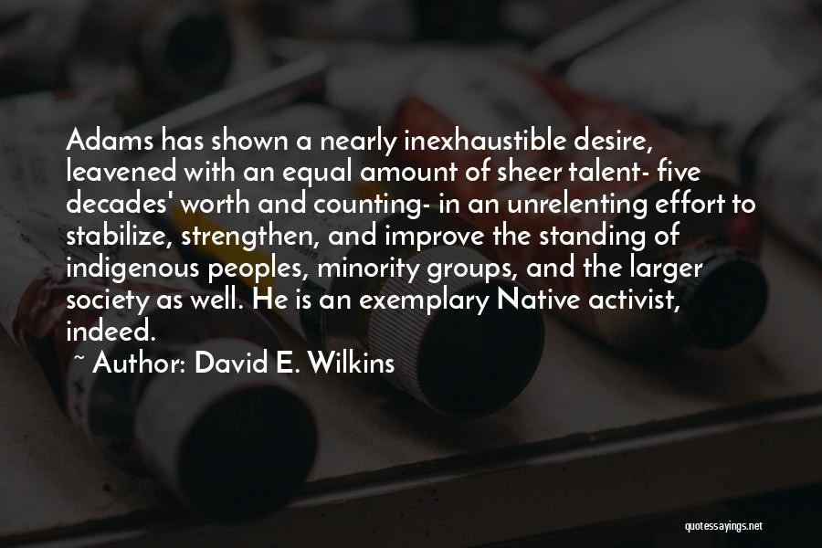Minority Groups Quotes By David E. Wilkins
