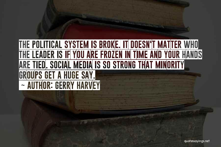 Minority Groups Quotes By Gerry Harvey