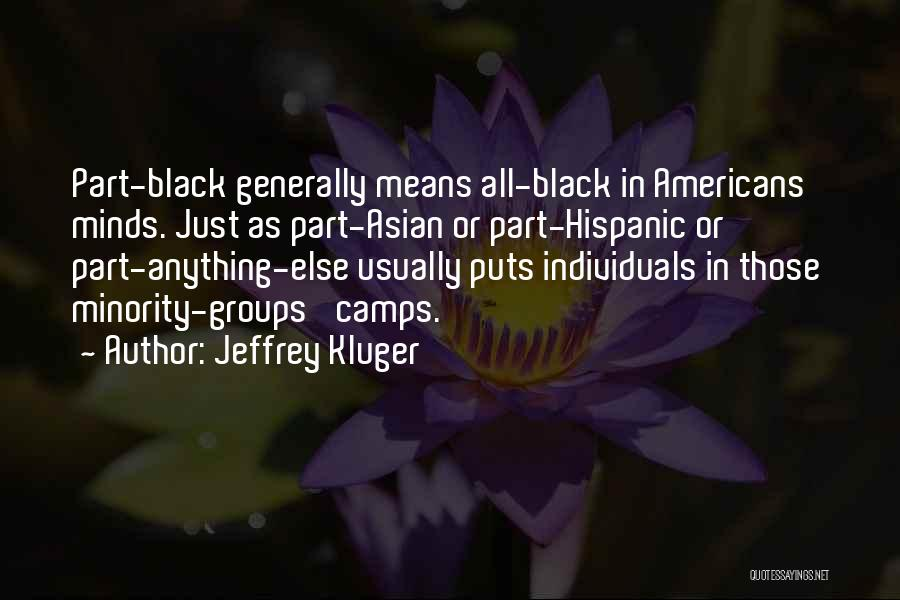 Minority Groups Quotes By Jeffrey Kluger