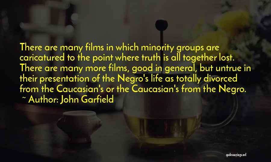 Minority Groups Quotes By John Garfield