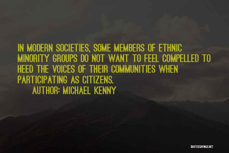 Minority Groups Quotes By Michael Kenny