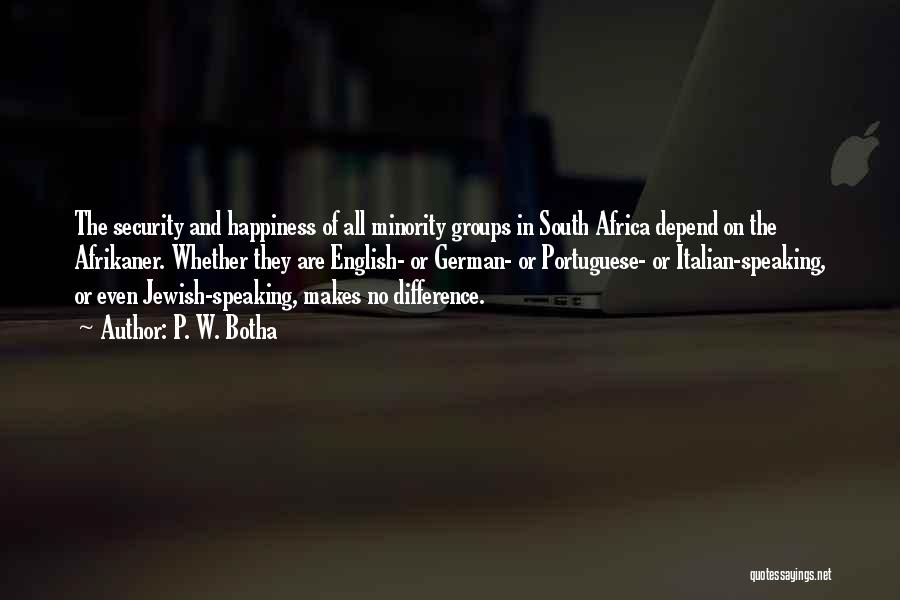Minority Groups Quotes By P. W. Botha