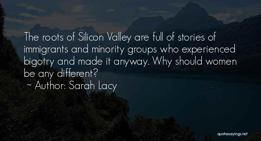 Minority Groups Quotes By Sarah Lacy