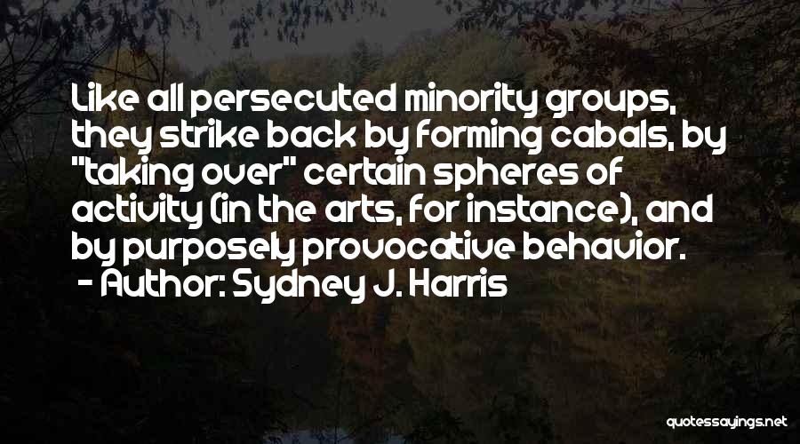 Minority Groups Quotes By Sydney J. Harris