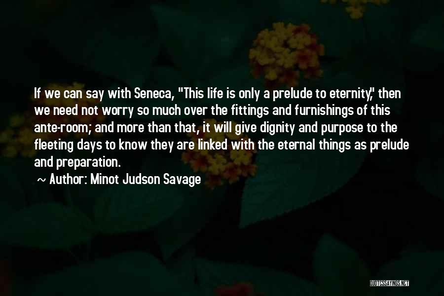 Minot Judson Savage Quotes 1955522