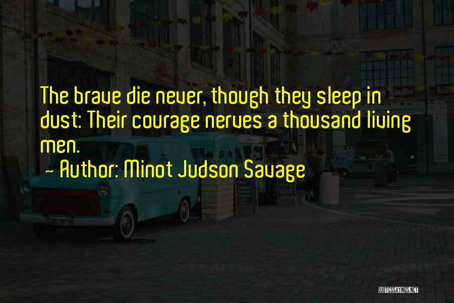 Minot Savage Quotes By Minot Judson Savage