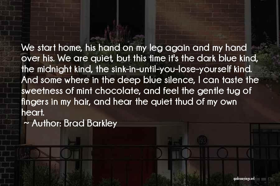 Mint Chocolate Quotes By Brad Barkley