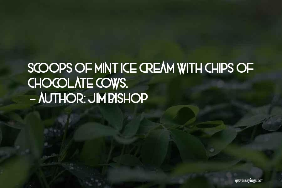 Mint Chocolate Quotes By Jim Bishop