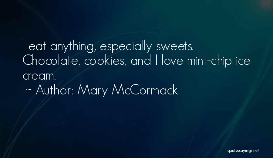 Mint Chocolate Quotes By Mary McCormack