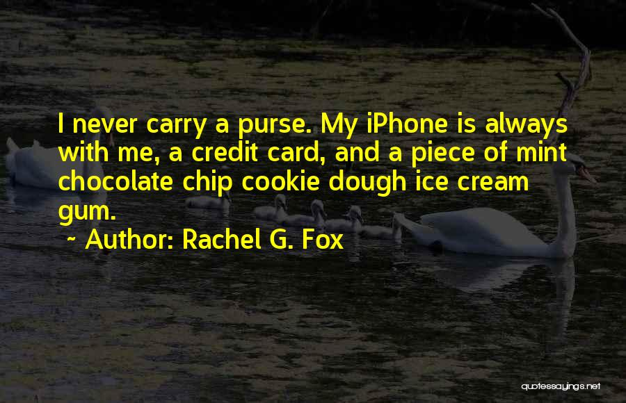Mint Chocolate Quotes By Rachel G. Fox