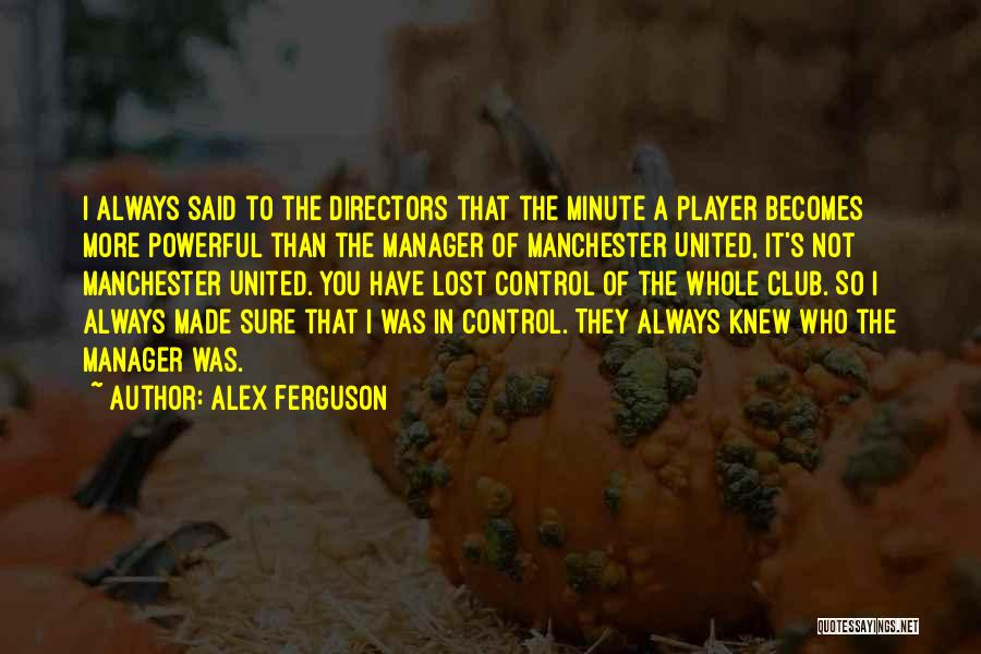 Minute Manager Quotes By Alex Ferguson
