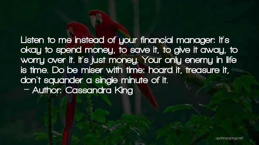 Minute Manager Quotes By Cassandra King
