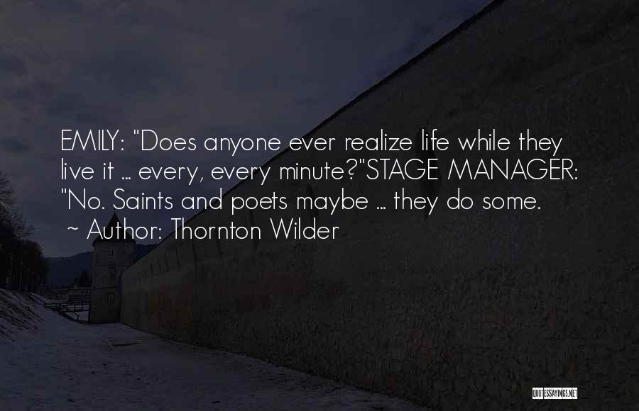 Minute Manager Quotes By Thornton Wilder