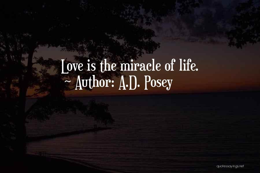 Miracle Of Life Quotes By A.D. Posey