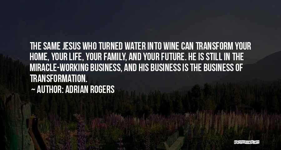 Miracle Of Life Quotes By Adrian Rogers