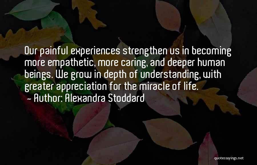 Miracle Of Life Quotes By Alexandra Stoddard