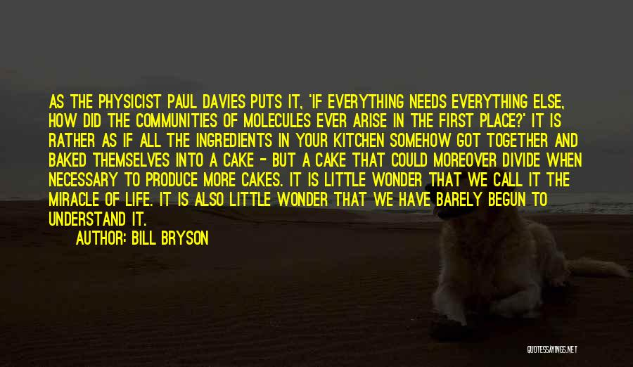 Miracle Of Life Quotes By Bill Bryson