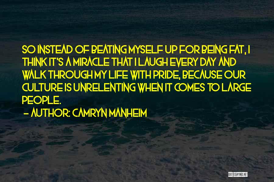 Miracle Of Life Quotes By Camryn Manheim