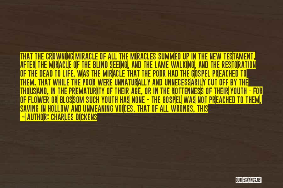 Miracle Of Life Quotes By Charles Dickens