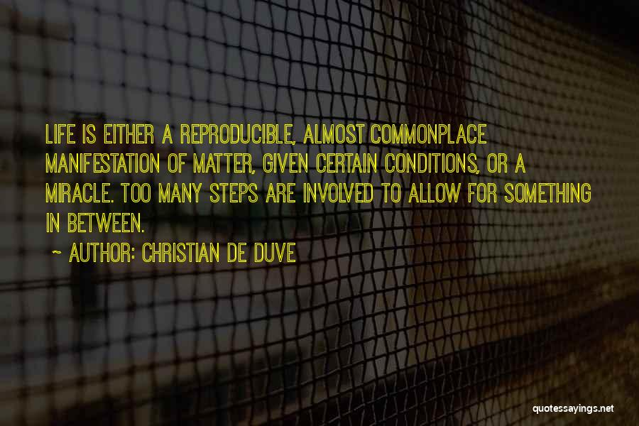 Miracle Of Life Quotes By Christian De Duve