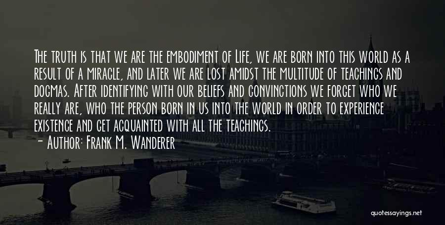 Miracle Of Life Quotes By Frank M. Wanderer