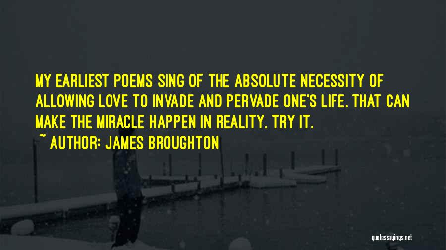 Miracle Of Life Quotes By James Broughton