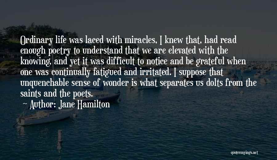 Miracle Of Life Quotes By Jane Hamilton